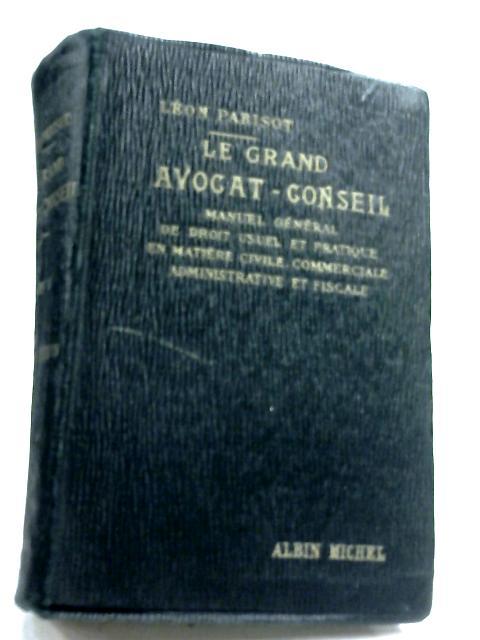 Le Grand Avocat Conseil: Tome II by Leon Parisot