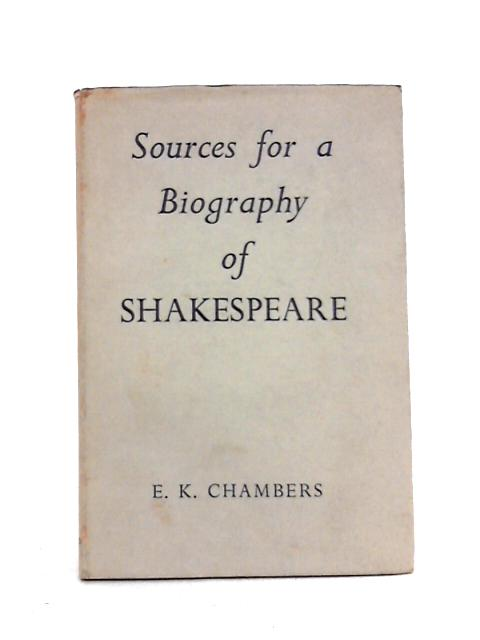 Sources for a Biography of Shakespeare by E.K. Chambers