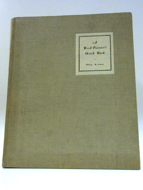 A Bird-Painter's Sketch Book by Rickman Philip