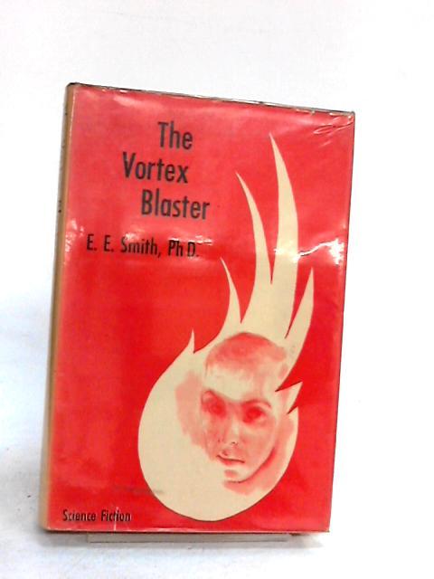 The Vortex Blaster by Smith, E. E. (Edward Elmer)