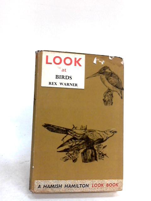 Look at Birds by Warner, Rex