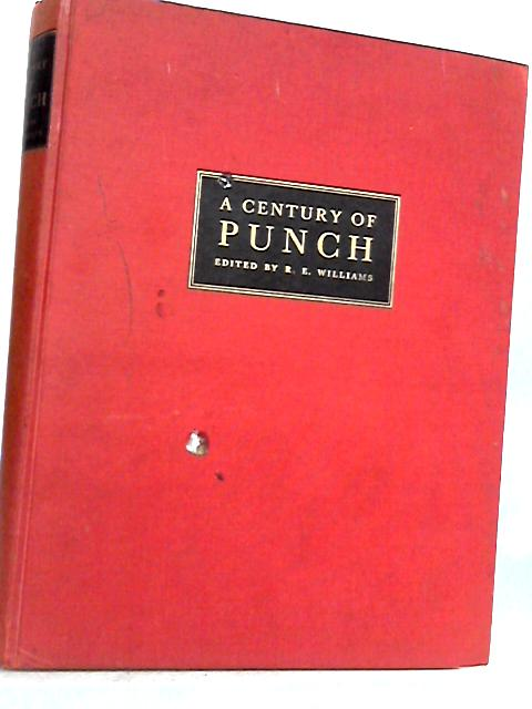 A Century of Punch by Williams, R.E.