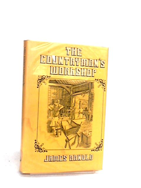 Countryman's Workshop by Arnold, James