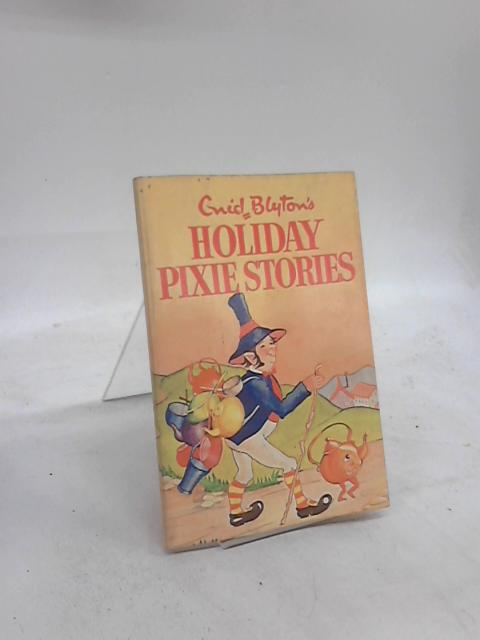 Holiday Pixie Stories By Enid Blyton