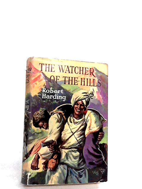 The watcher of the hills: a tale of the Indian Secret Service. by Robert Harding