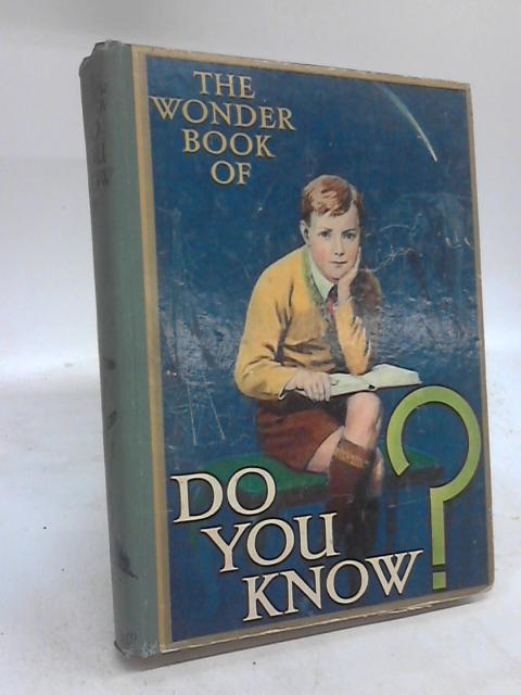 The Wonder Book of Do You Know? by Harry Golding