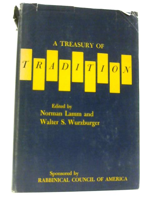 A Treasury of Tradition By Norman Lamm and Wlter S. Wurzburger