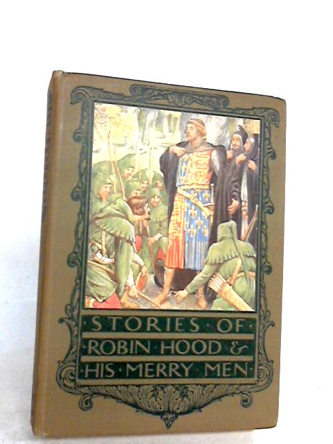Stories of Robin Hood and his Merry Men by Henry Gilbert