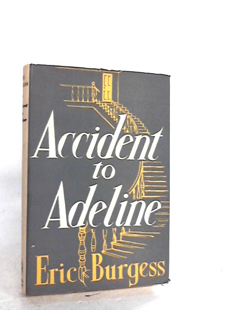 Accident to Adeline by Eric Burgess