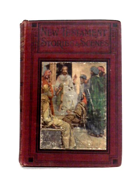 New Testament Stories And Scenes By H.A. Harper