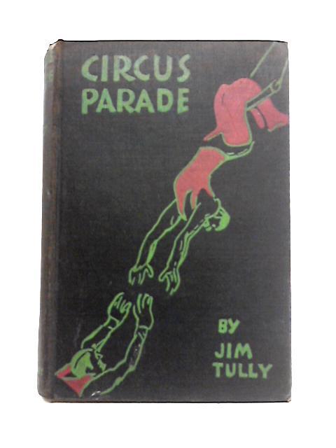Circus Parade by Jim Tully