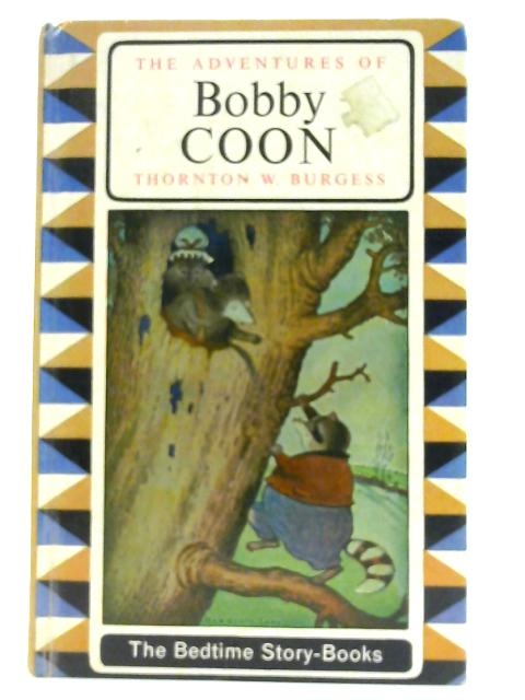 The Adventures of Bobby Coon by Thornton W Burgess