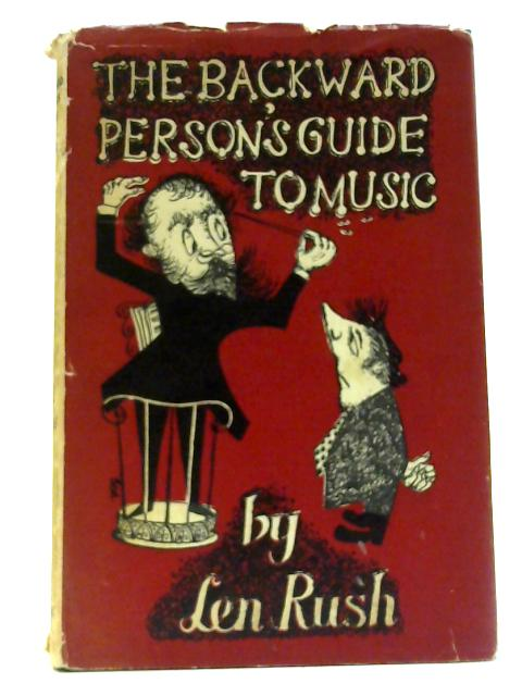 The Backward Person's Guide to Music By Rush, Len