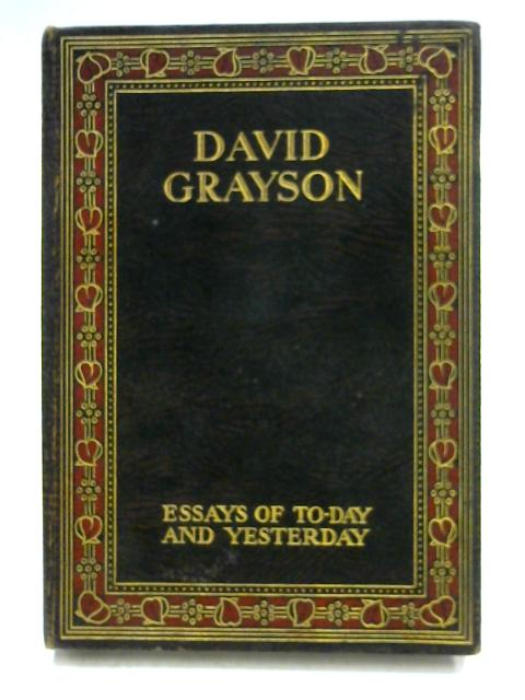 Essays of Today and Yesterday by David Grayson
