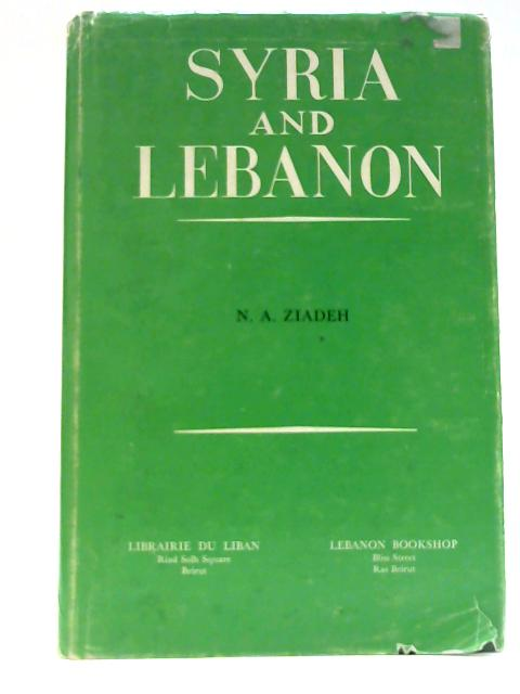 Syria and Lebanon by N.A Ziadeh