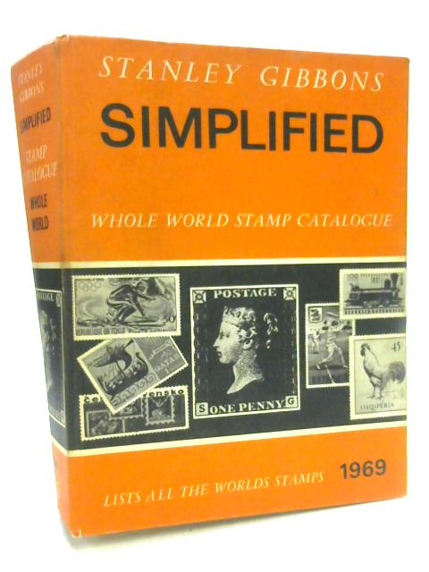 Stanley Gibbons Simplified Whole World Stamp Catalogue: 1969 by Unknown