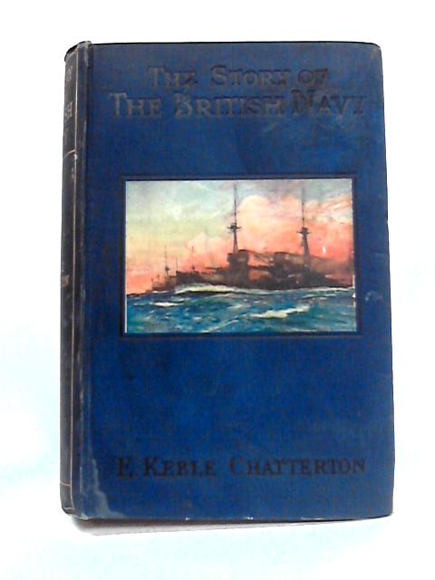 The Story of the British Navy by E. Keble Chatterton