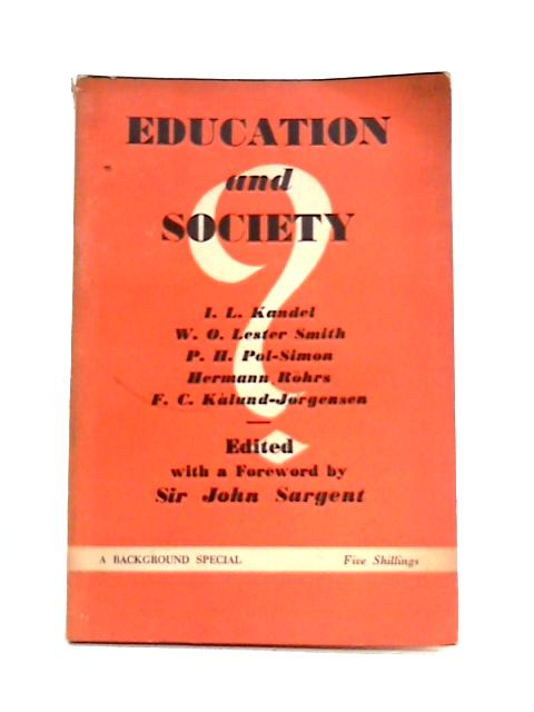 Education and Society: Some Studies of Education Systems in Europe and America by Various