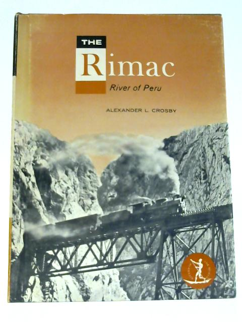 The Rimac, River of Peru (Rivers of the world, W-16) by Crosby, Alexander L
