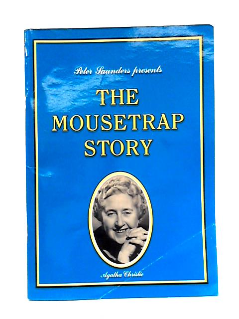 The Mousetrap Story By Peter Saunders