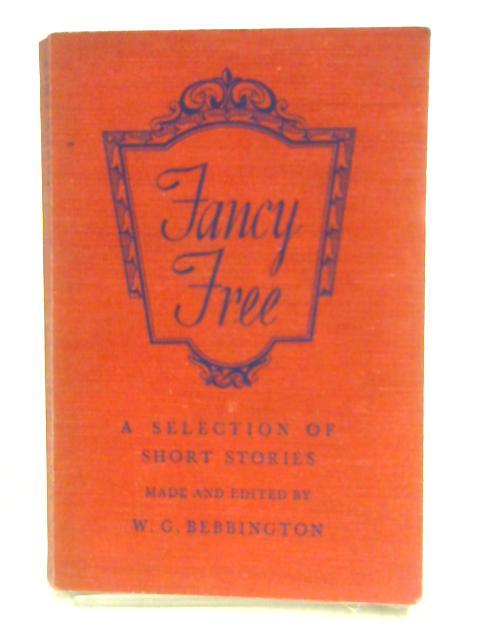 Fancy Free by Ed. by W.G. Bebbington