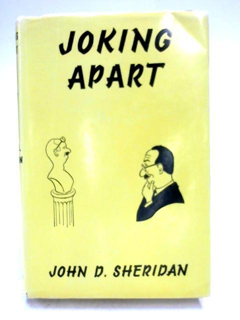 Joking Apart By John Desmond Sheridan