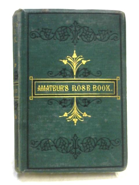 The Amateur's Rose Book By Shirley Hibberd