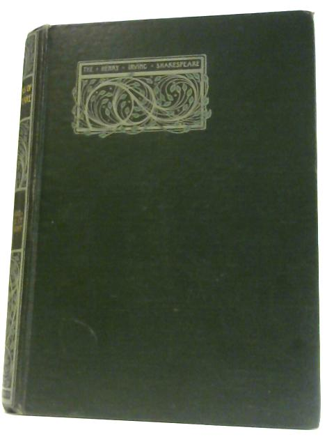 The Works of Willam Shakespeare Volume VII By Edited by Sir Henry Irving & Frank A. Marshall