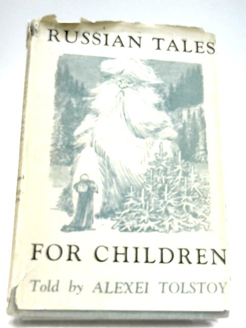 Russian Tales For Children by Alexei Tolstoy