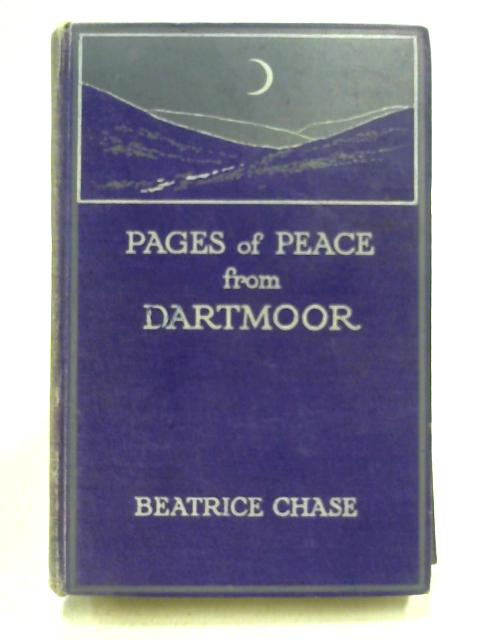 Pages of Peace from Dartmoor by Beatrice Chase