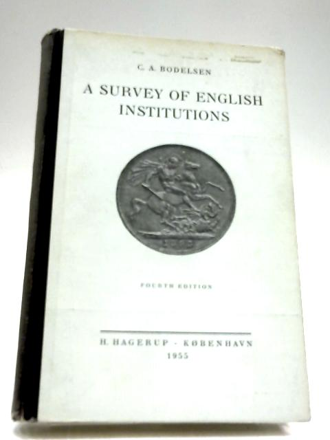 A Survey of English Institutions by C. A. Bodelsen