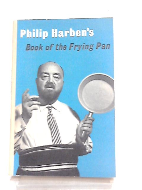 Book of the Frying Pan By Philip Harben