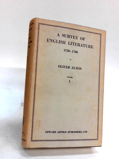 A Survey of English Literature 1730-1780, Volume 1 By Oliver elton