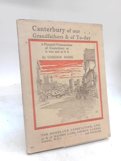 Canterbury of Our Grandfathers & of Today by Gordon Home