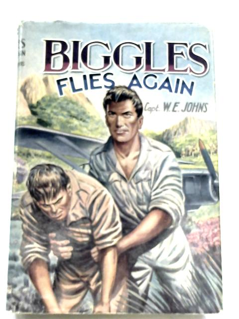 Biggles Flies Again by Captain W. E. Johns