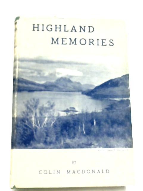 Highland Memories By Colin Macdonald
