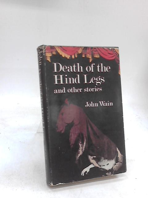 Death of the Hind Legs by John Wain