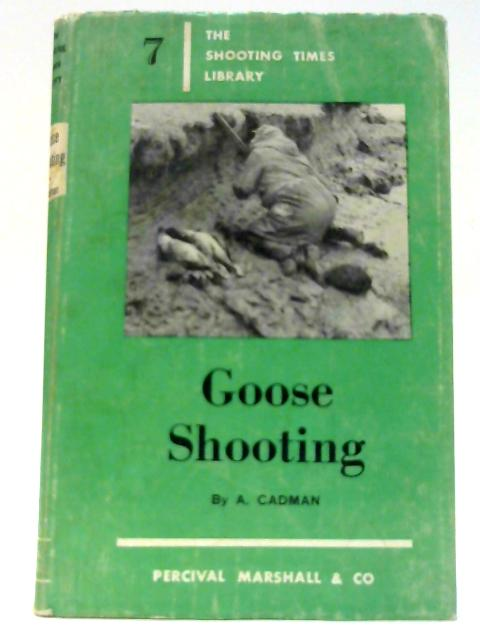 Goose Shooting by W.A. Cadman by W.A. Cadman