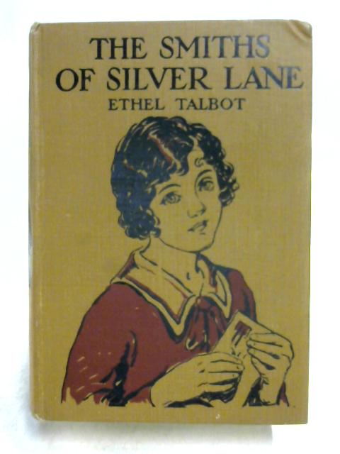 The Smiths of Silver Lane By Ethel Talbot