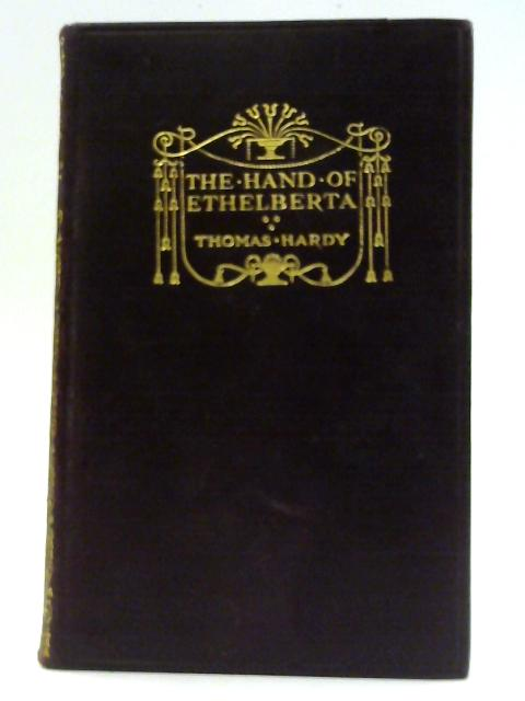 The Hand of Ethelberta. A Comedy in Chapters. The Wesex Novels Volume 10. By Hardy. Thomas