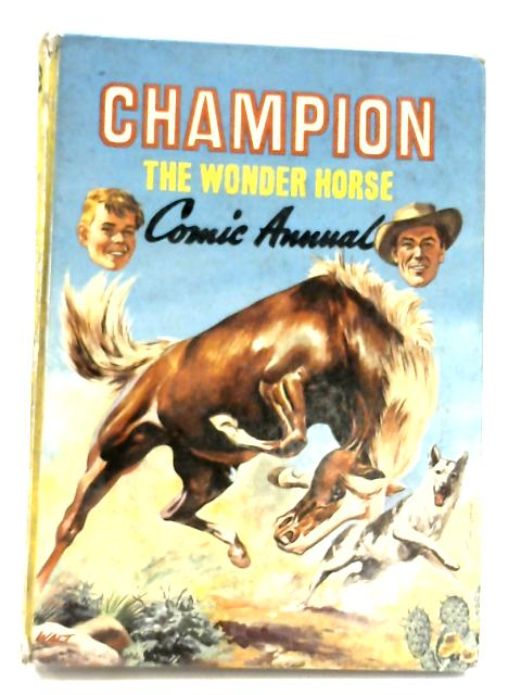 Champion The Wonder Horse Comic Annual by Anon