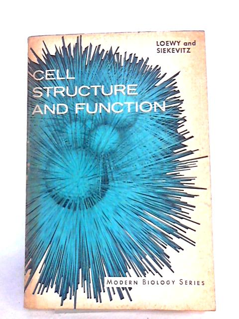 Cell Structure and Function (Modern Biology) by Loewy, A.G.