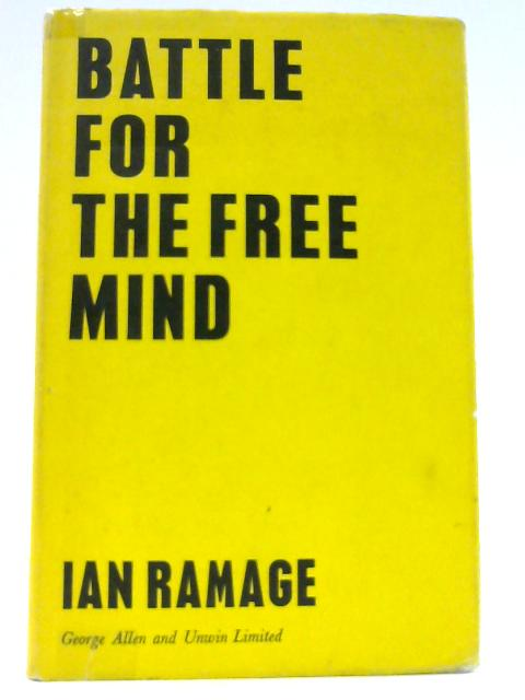 Battle for the Free Mind by Ramage, Ian
