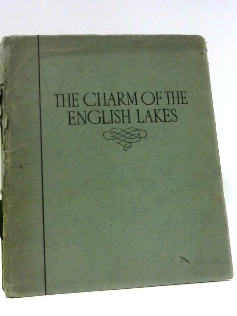 The Charm of the English Lakes: A book of photographs. by Colyer, S.W.