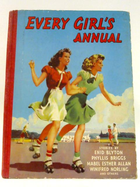 Every Girl's Annual by Allan, Mabel Esther & Norling, Winifred & et al,