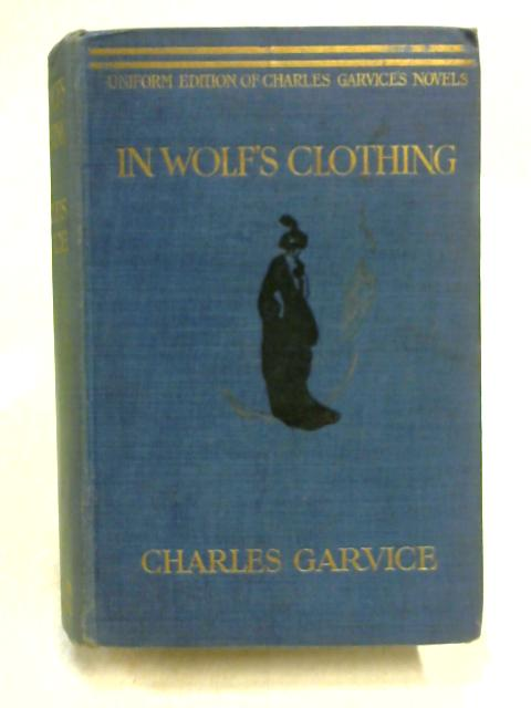 In Wolf's Clothing by Charles Garvice