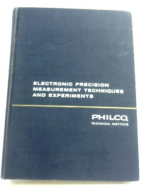 Electronic Precision Measurement Techniques and Experiments by J. E. Remich