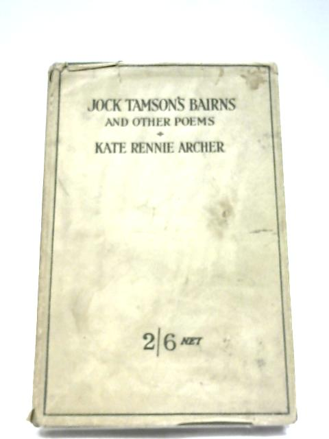 Jock Tamsons Bairns And Other Poems By Kate Rennie Archer