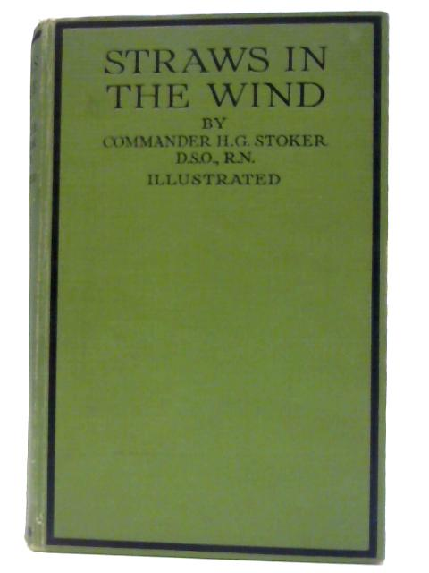 Straws in the Wind by Stoker, Commander H. G.