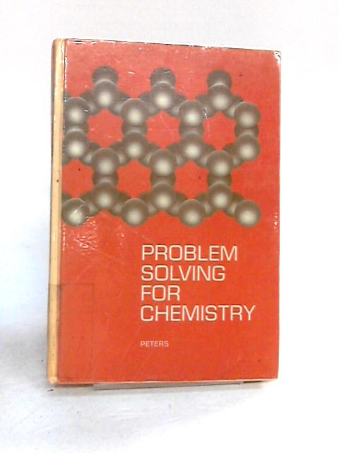 Problem Solving for Chemistry (Saunders golden series) By Peters, Edward I.